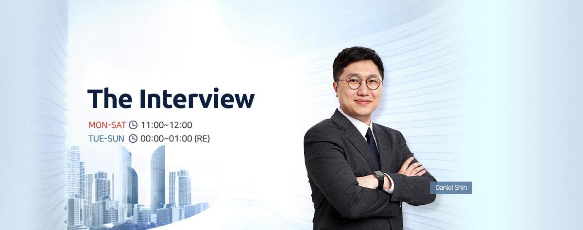 The Interview MON-SAT 11:00~12:00 TUE-SUN 00:00~01:00 (RE)
